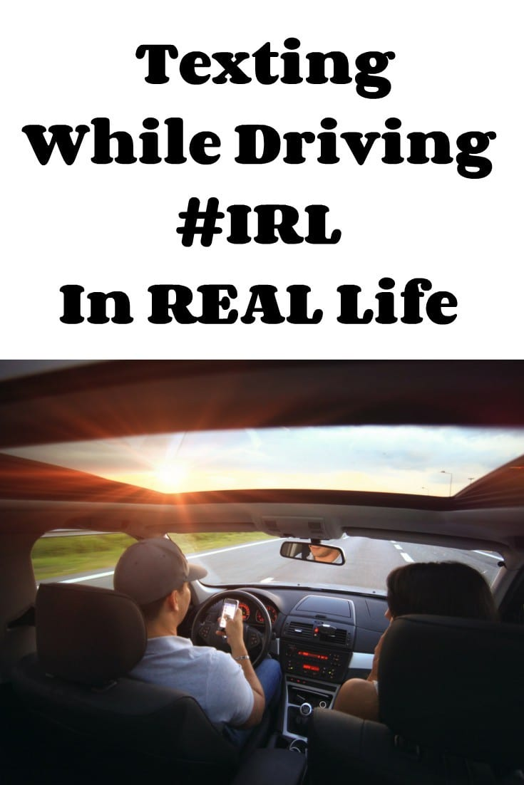 Texting While Driving #IRL - In REAL Life