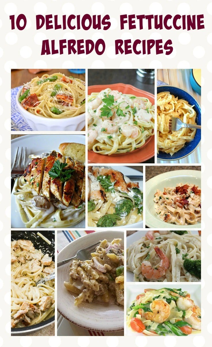 10 Delicious Fettuccine Alfredo Recipes
