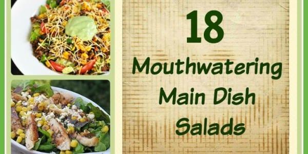 18 Mouthwatering Main Dish Salads
