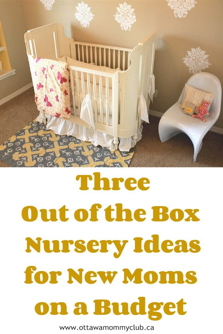 Three Out of the Box Nursery Ideas for New Moms on a Budget