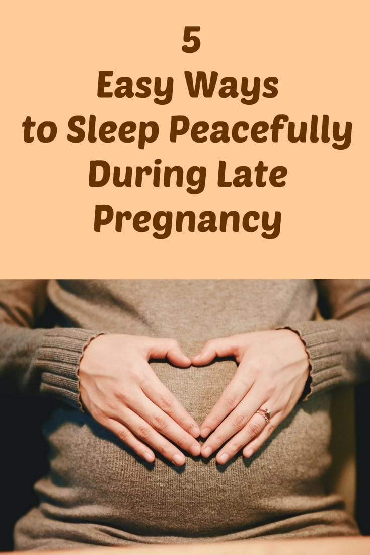 5 Easy Ways to Sleep Peacefully During Late Pregnancy