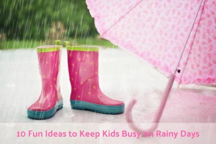 10 Fun Ideas to Keep Kids Busy on Rainy Days