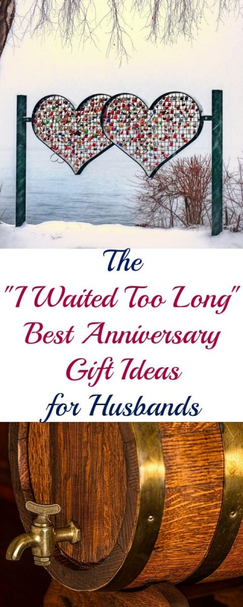 "The ""I Waited Too Long"" Best Anniversary Gift Ideas for Husbands"