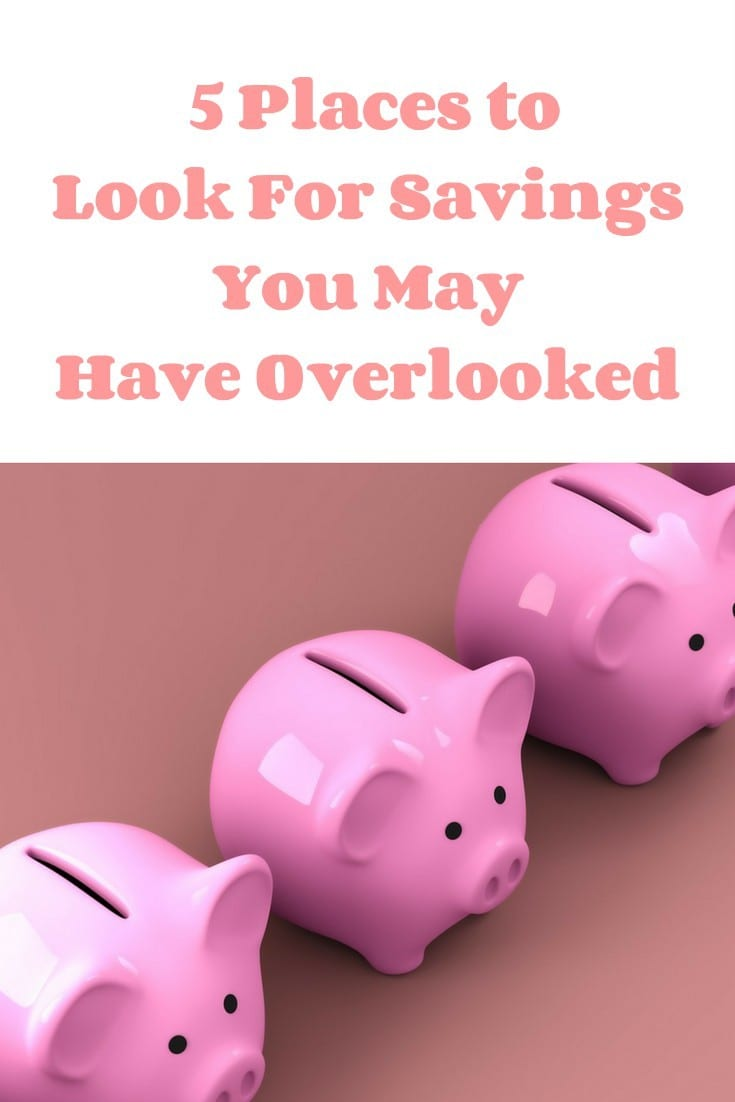 5 Places to Look For Savings You May Have Overlooked