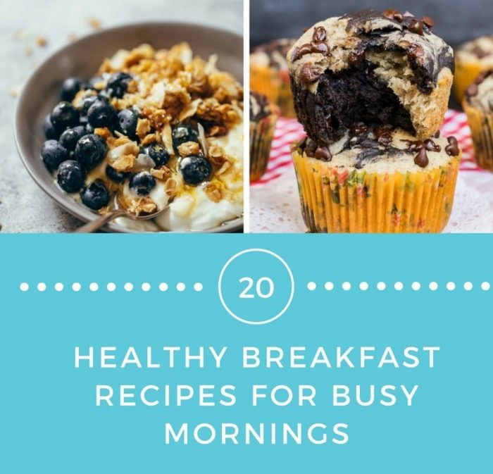 20 Healthy Breakfast Recipes For Busy Mornings