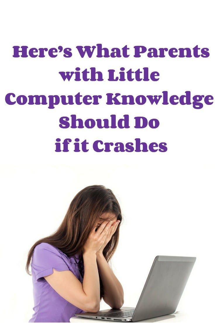Here's What Parents with Little Computer Knowledge Should Do if it Crashes