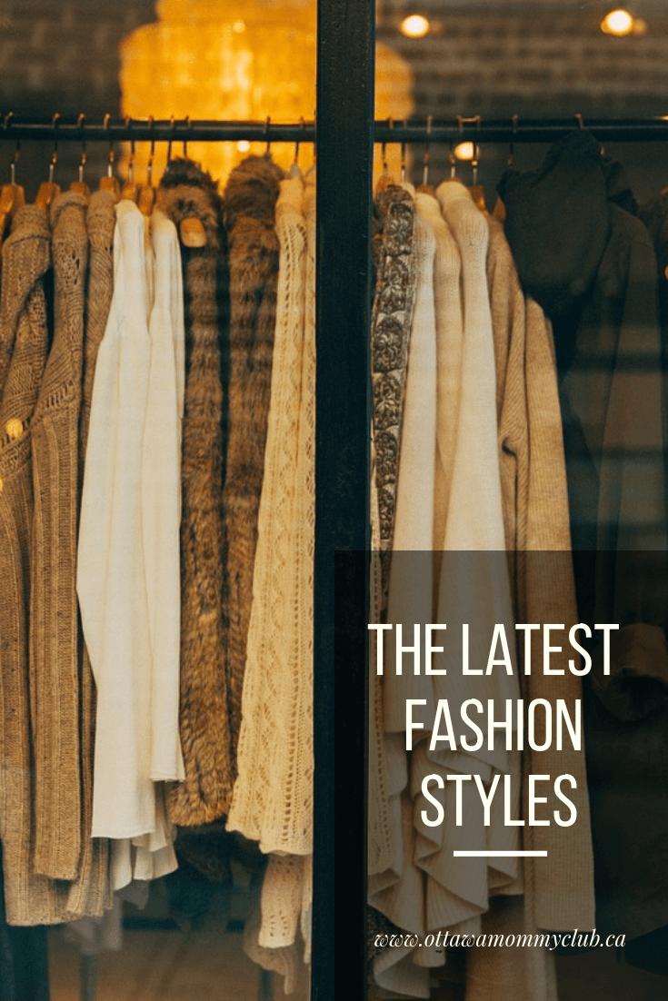 The Latest Fashion Styles