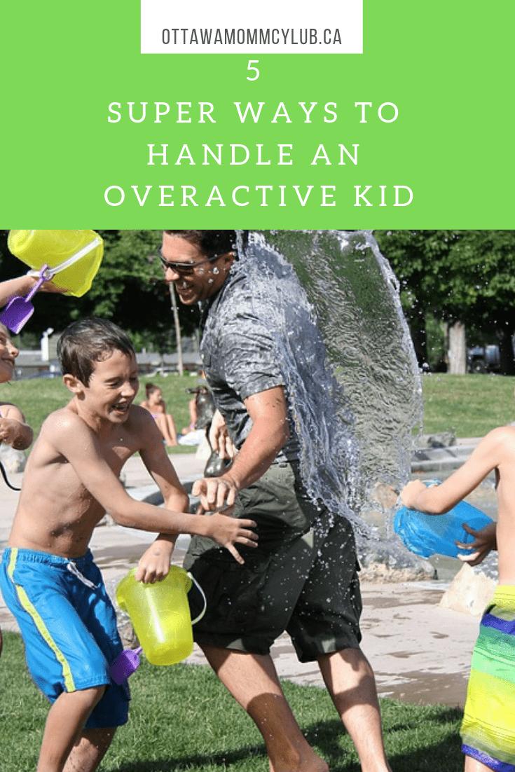 5 Super Ways to Handle an Overactive Kid