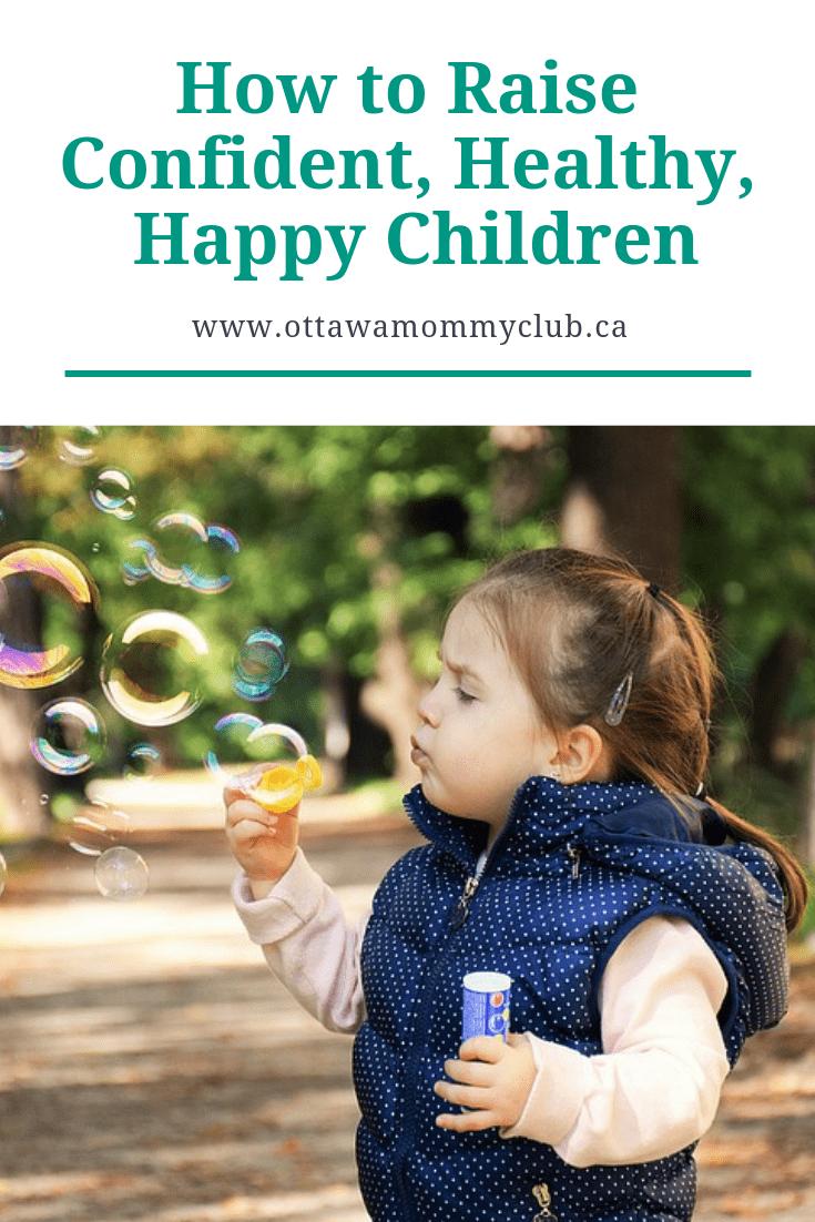 How to Raise Confident, Healthy, Happy Children