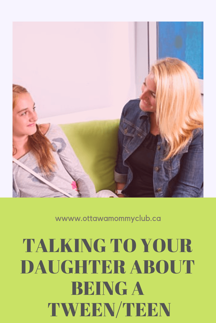 Time to Listen Mom! Talking to Your Daughter about Being a Tween/Teen