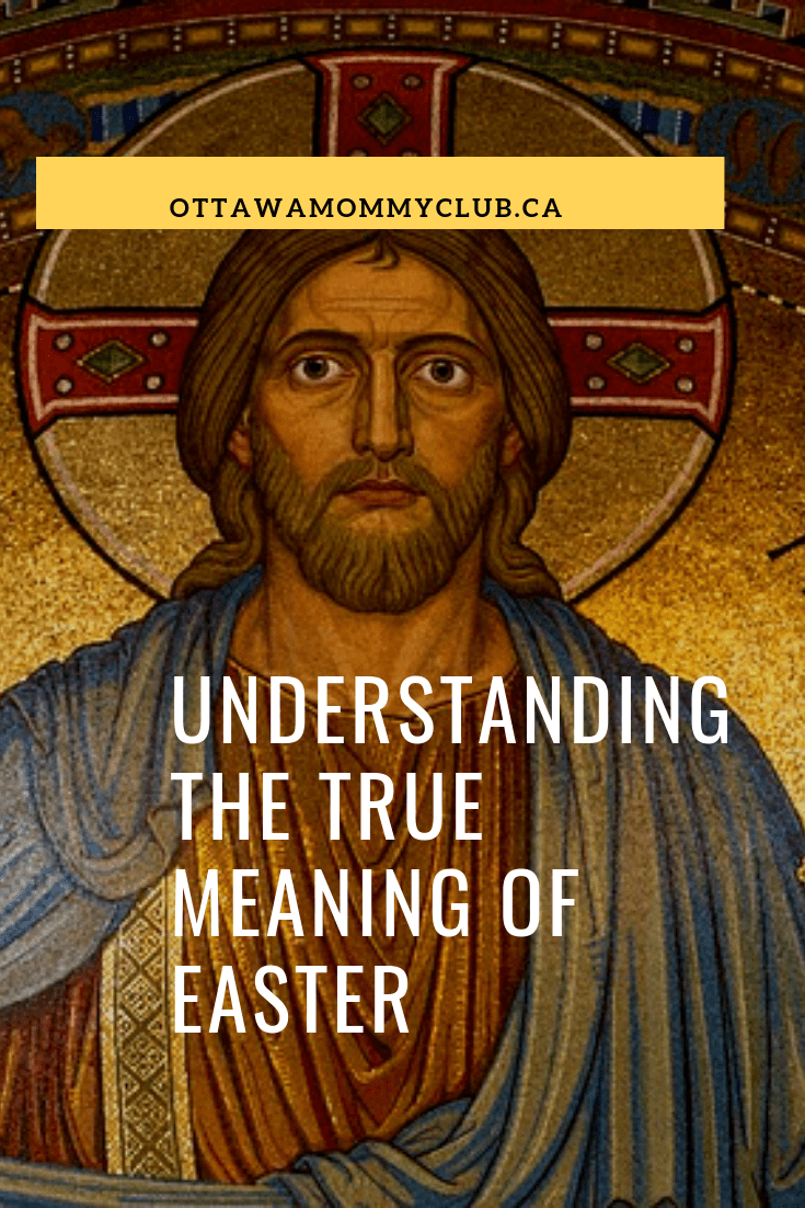 Understanding the True Meaning of Easter