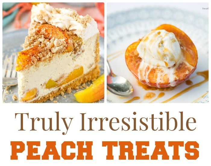Truly Irresistible Peach Treats