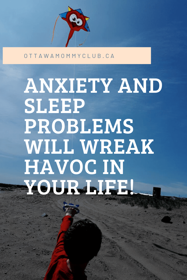 Anxiety and Sleep Problems Will Wreak Havoc In Your Life!