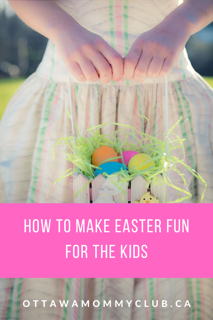 How To Make Easter Fun For The Kids