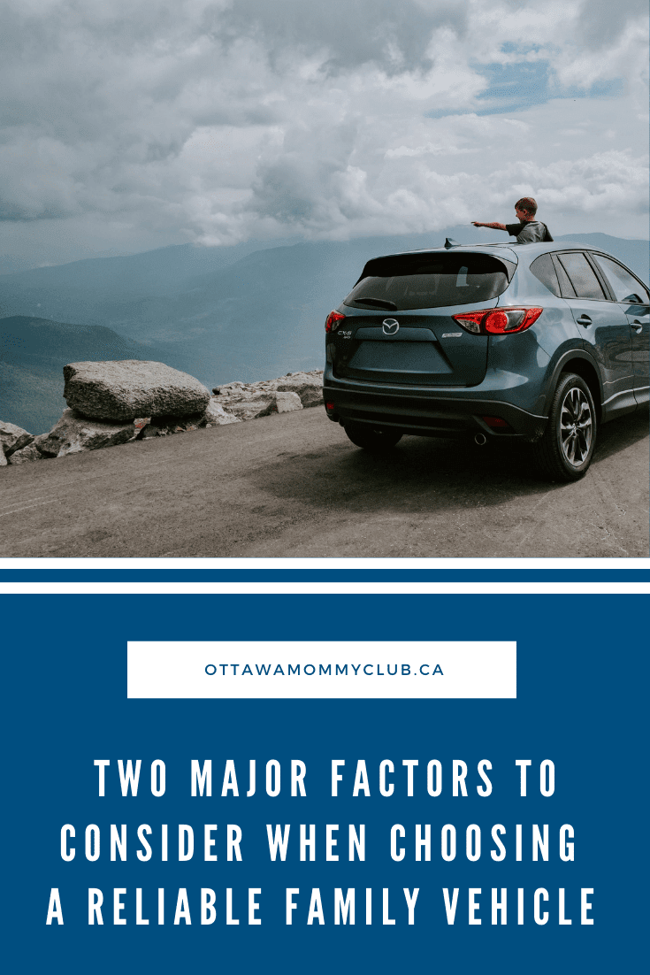 Two Major Factors To Consider When Choosing A Reliable Family Vehicle