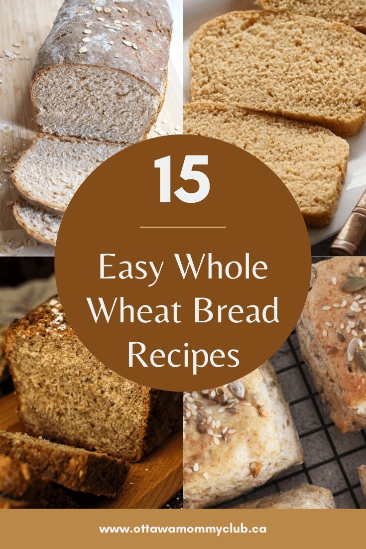 15 Easy Whole Wheat Bread Recipes