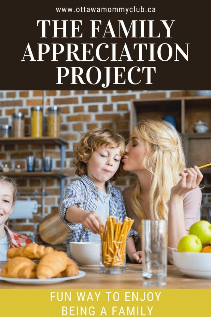 The Family Appreciation Project: Fun Way to Enjoy Being a Family