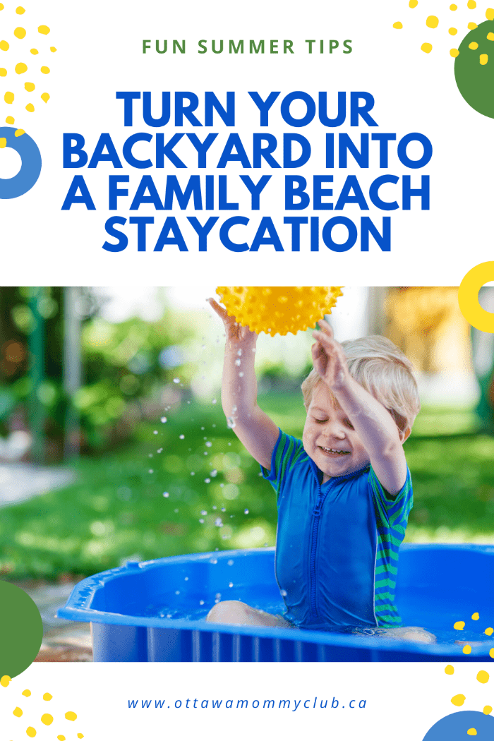 Tips To Turn Your Backyard Into a Family Beach Staycation