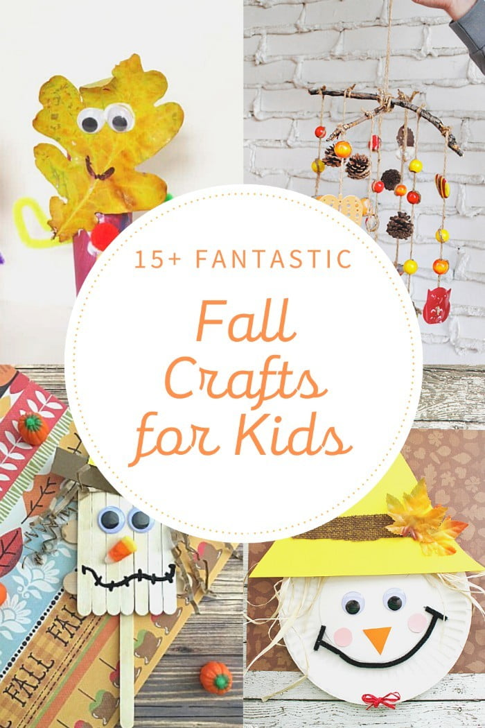 15 Fantastic Fall Crafts for Kids