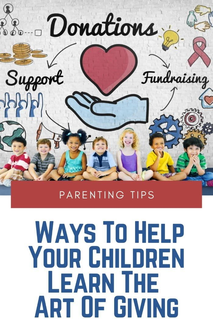 5 Ways To Help Your Children Learn The Art Of Giving
