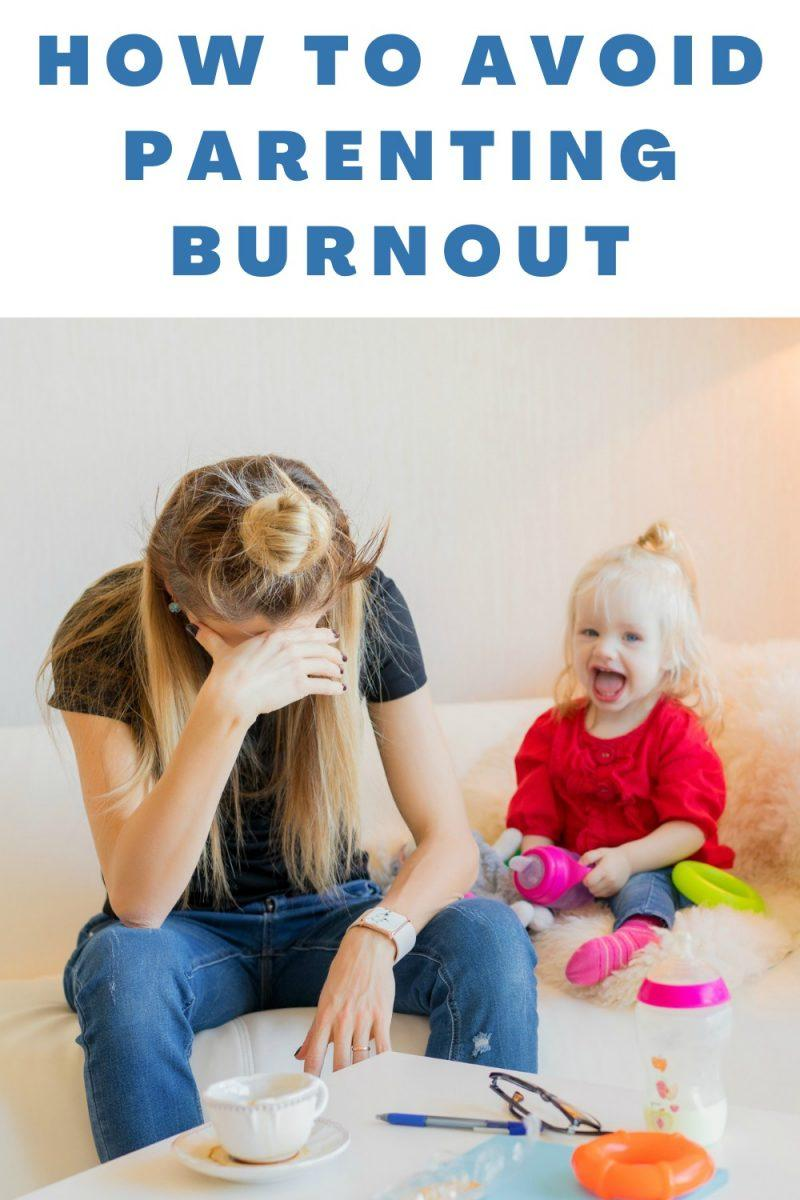 How To Avoid Parenting Burnout