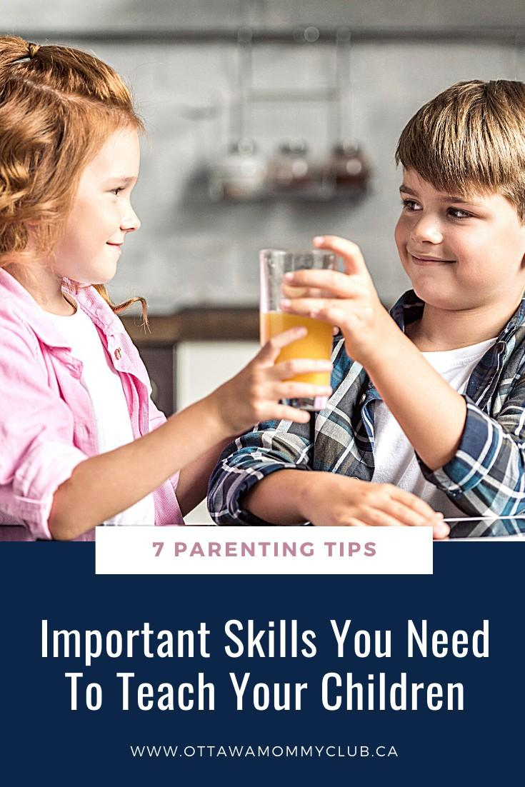 7 Important Skills You Need To Teach Your Children