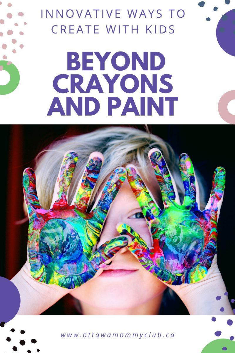 Beyond Crayons And Paint: Innovative Ways To Create With Kids