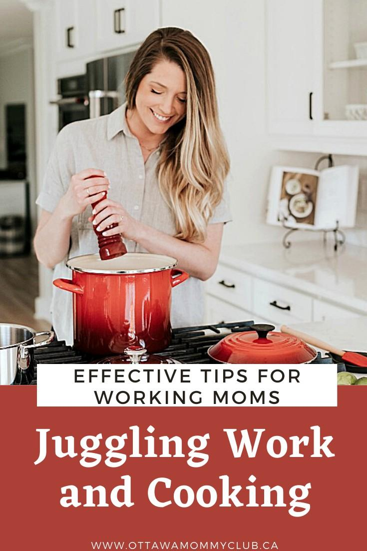 Juggling Work and Cooking: Effective Tips for Working Moms