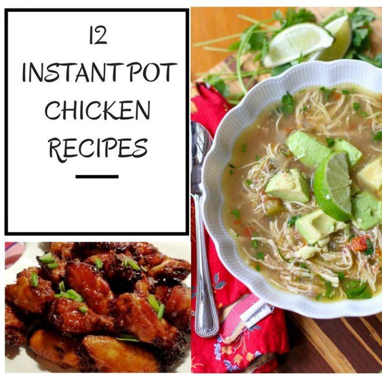 12 Instant Pot Chicken Recipes