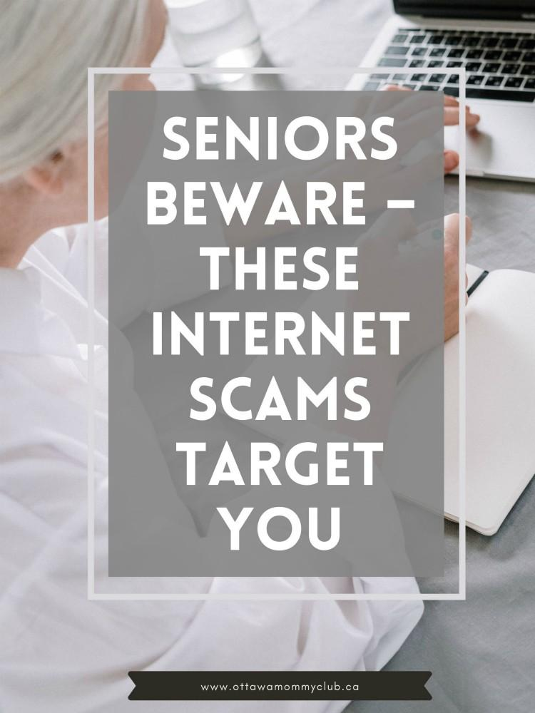 Seniors Beware – These Internet Scams Target You