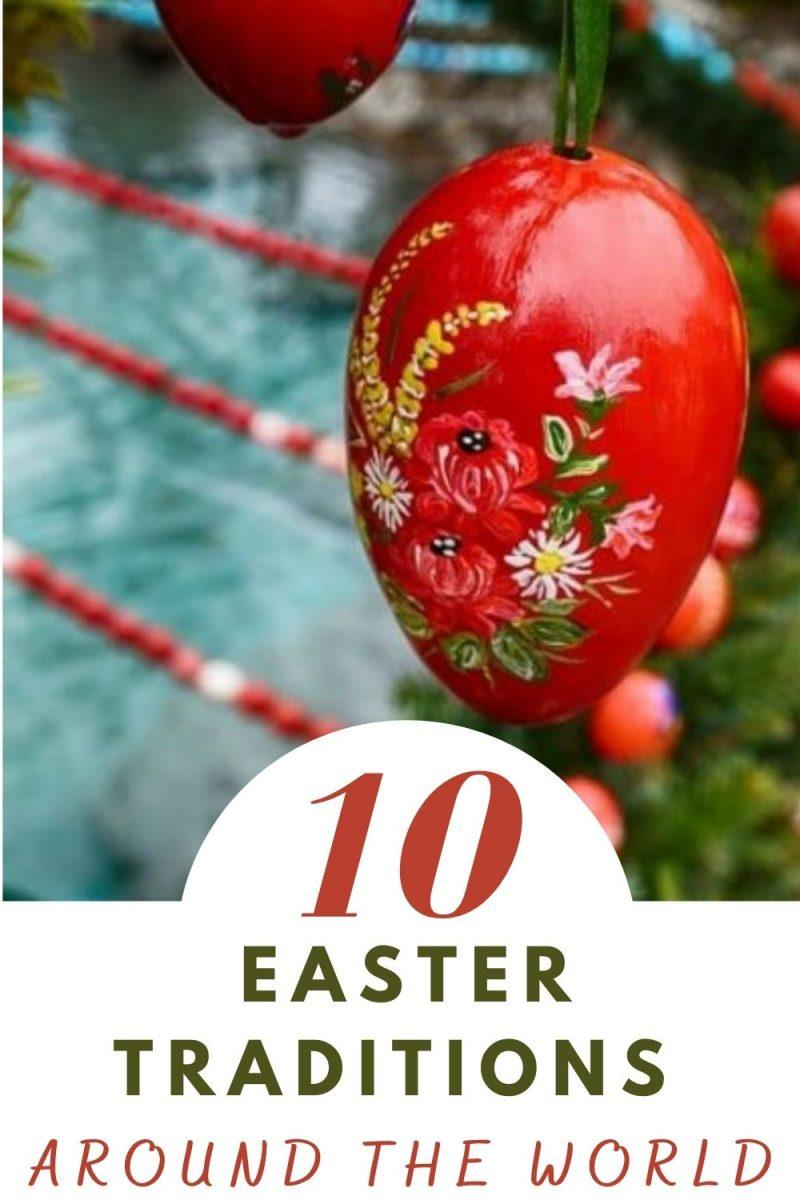 10 Easter Traditions Around the World