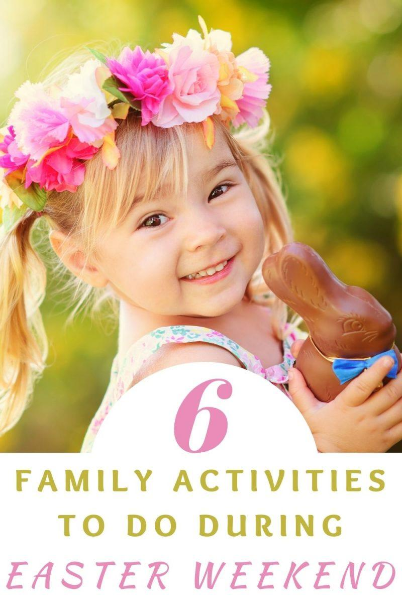 6 Fun Easter Weekend Activities To Do With The Family