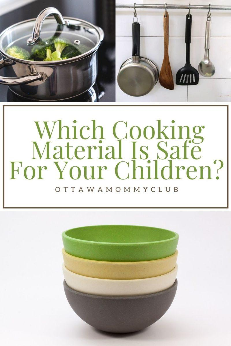 Which Cooking Material Is Safe For Your Children?