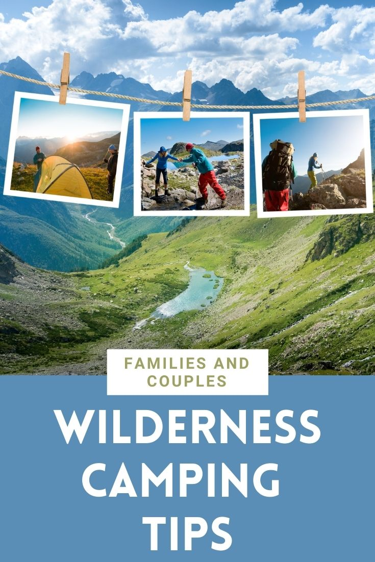 Wilderness Camping Tips For Families And Couples
