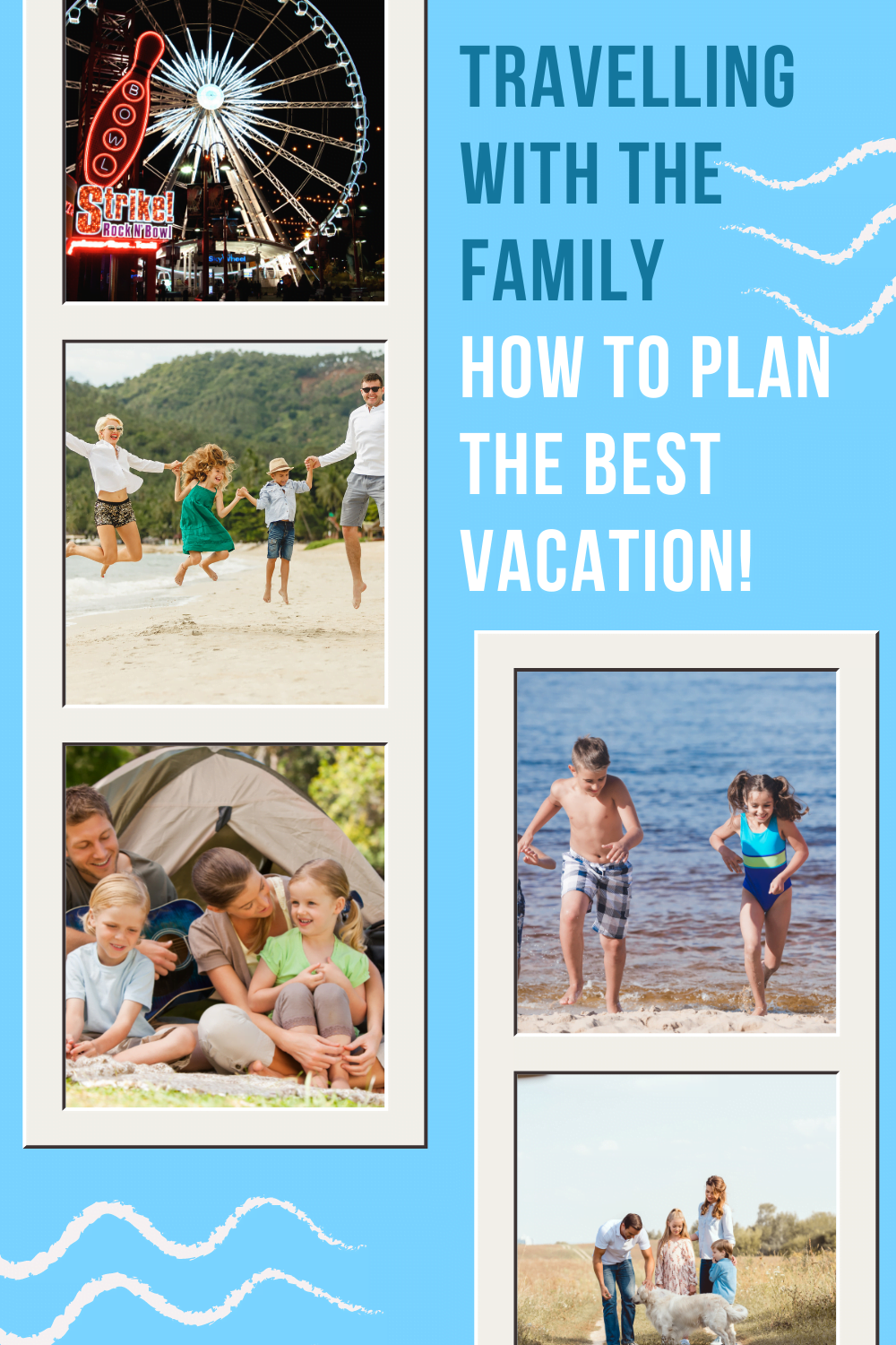 Travelling With the Family - How to Plan the Best Vacation