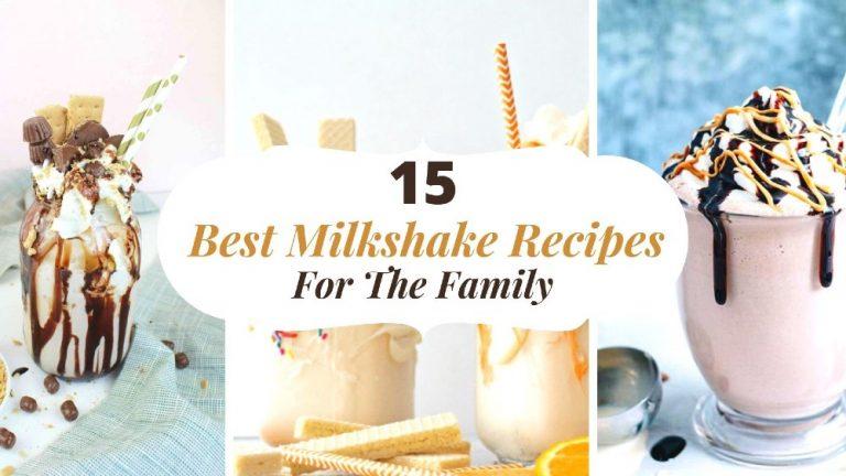 15 Best Milkshake Recipes For The Family