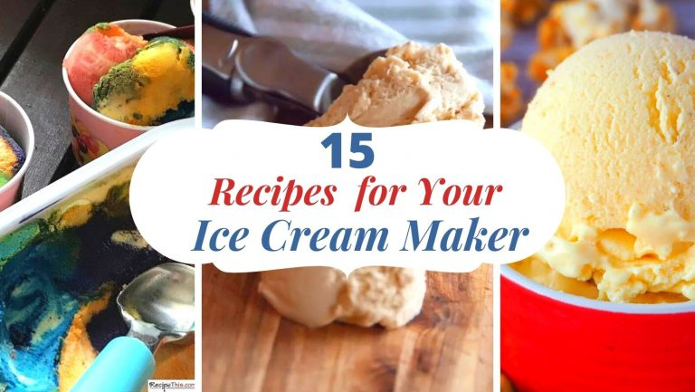 15 Recipes For An Ice Cream Maker